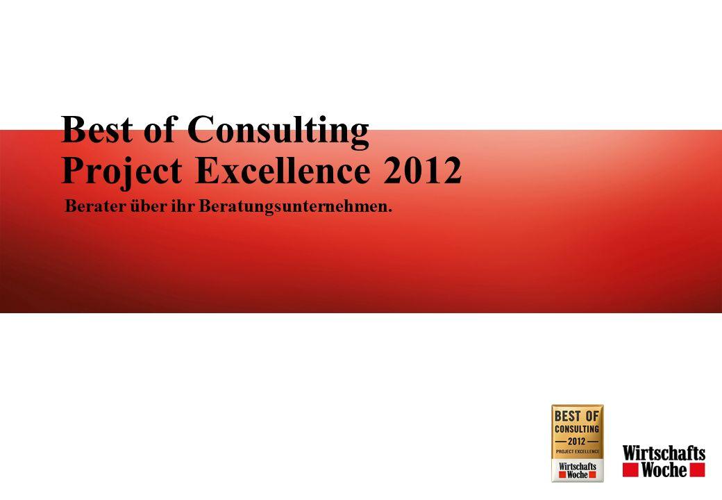 Best of Consulting Project Excellence 2012 Berater über ihr Beratungsunternehmen.