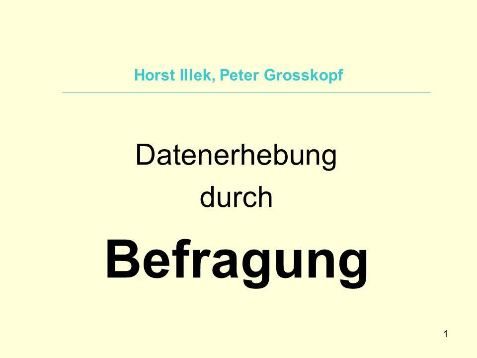 1 Horst Illek, Peter Grosskopf Datenerhebung durch Befragung