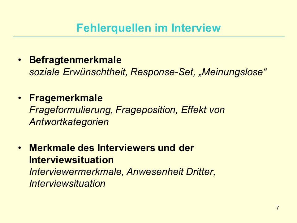 """7 Fehlerquellen im Interview Befragtenmerkmale soziale Erwünschtheit, Response-Set, """"Meinungslose"""" Fragemerkmale Frageformulierung, Frageposition, Eff"""