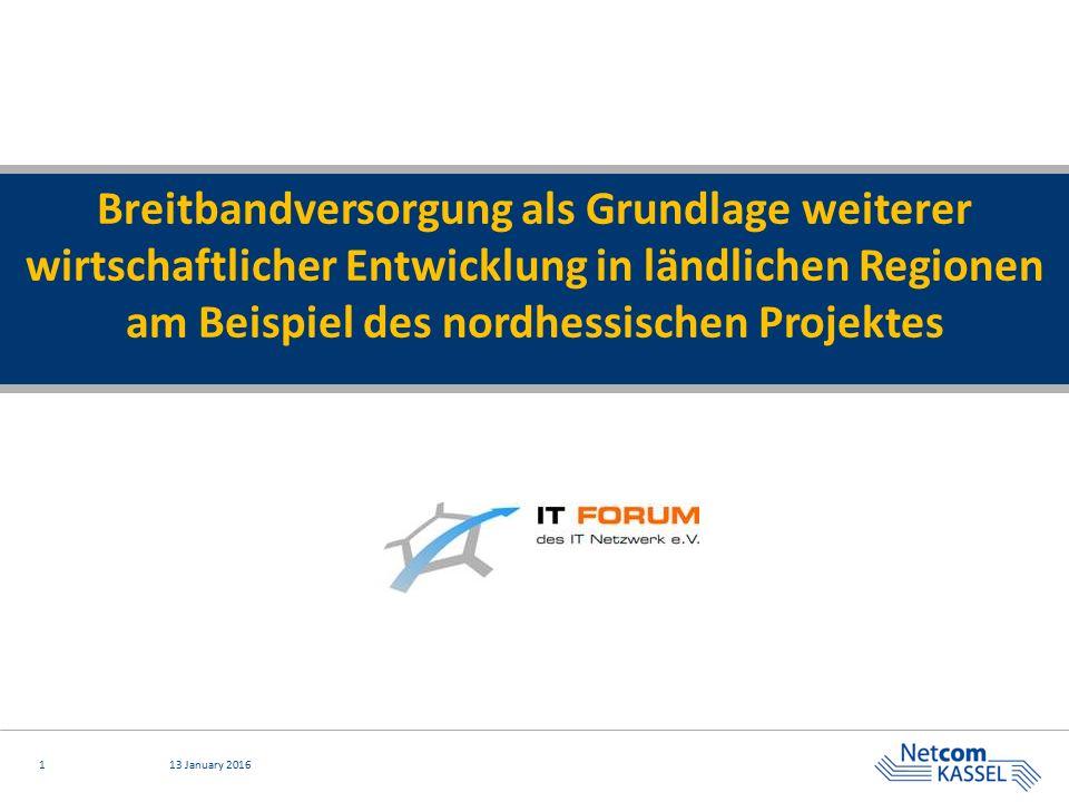 113 January 2016 Breitbandversorgung als Grundlage weiterer wirtschaftlicher Entwicklung in ländlichen Regionen am Beispiel des nordhessischen Projektes