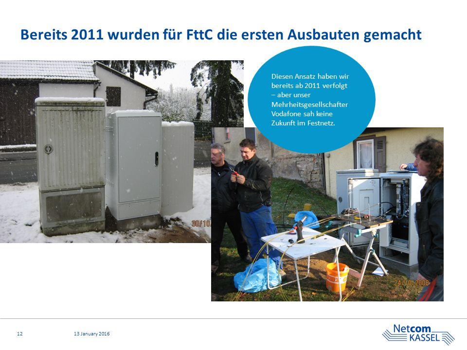 1213 January 2016 Bereits 2011 wurden für FttC die ersten Ausbauten gemacht Diesen Ansatz haben wir bereits ab 2011 verfolgt – aber unser Mehrheitsges