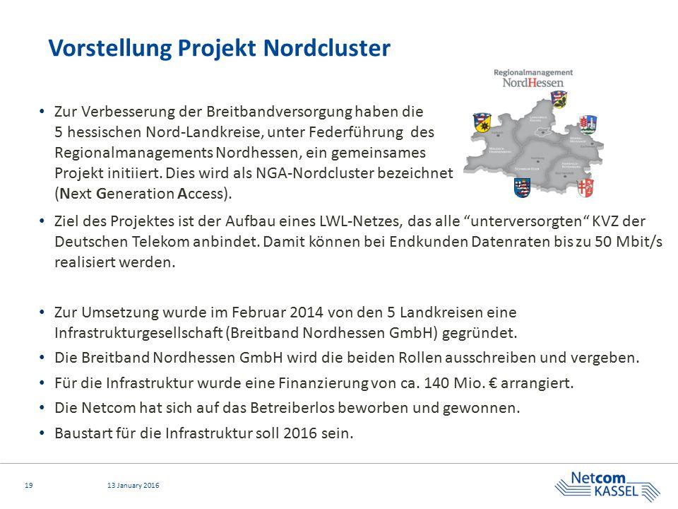 1913 January 2016 Zur Verbesserung der Breitbandversorgung haben die 5 hessischen Nord-Landkreise, unter Federführung des Regionalmanagements Nordhess