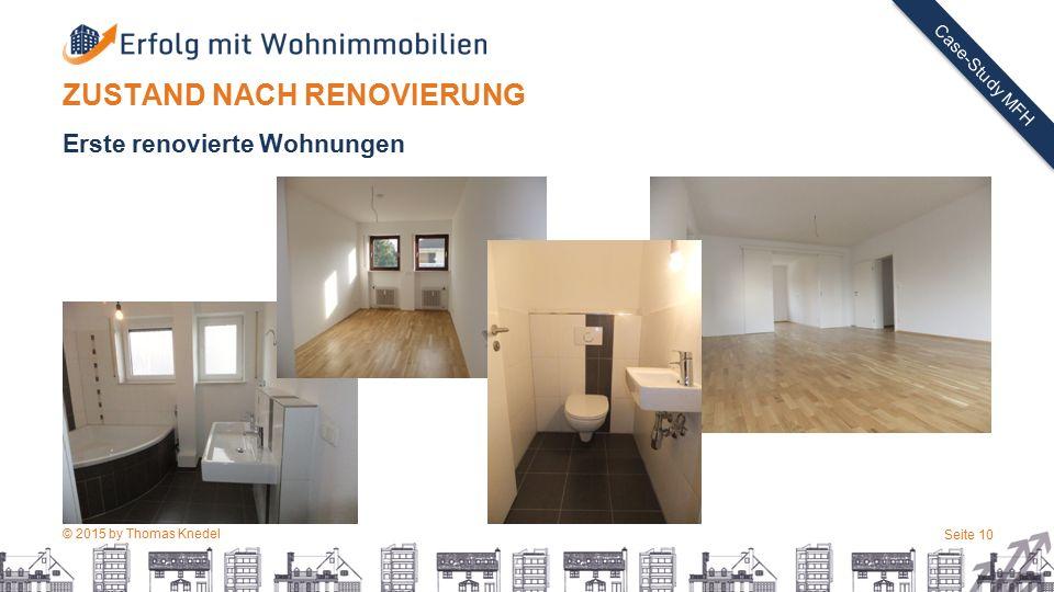 © 2015 by Thomas Knedel Seite 10 TITEL Case-Study MFH ZUSTAND NACH RENOVIERUNG Erste renovierte Wohnungen