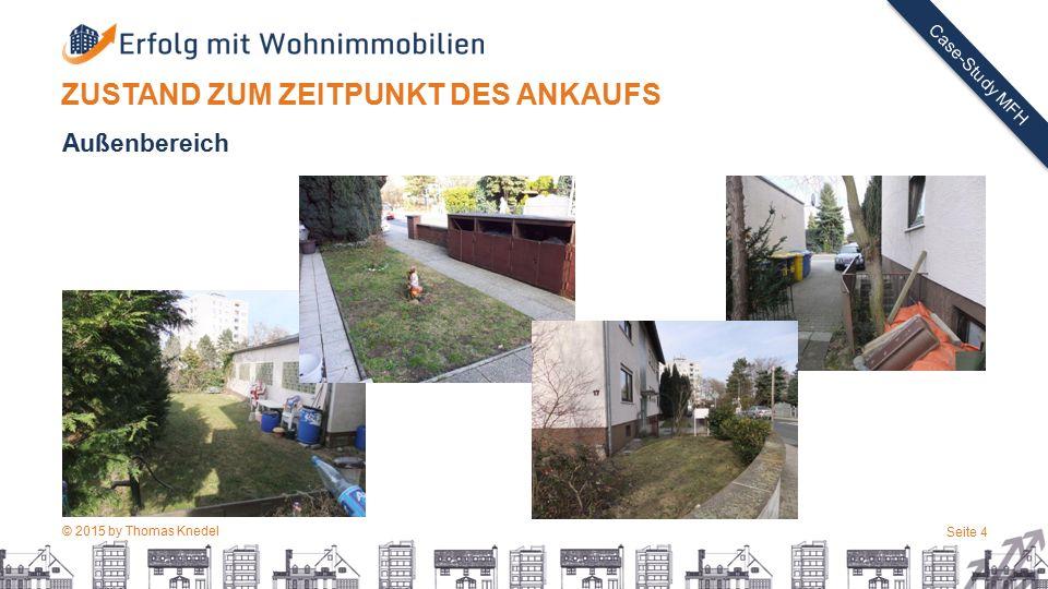 © 2015 by Thomas Knedel Seite 4 TITEL Case-Study MFH Außenbereich ZUSTAND ZUM ZEITPUNKT DES ANKAUFS