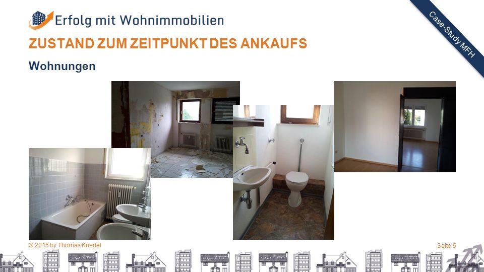 © 2015 by Thomas Knedel Seite 5 TITEL Case-Study MFH ZUSTAND ZUM ZEITPUNKT DES ANKAUFS Wohnungen