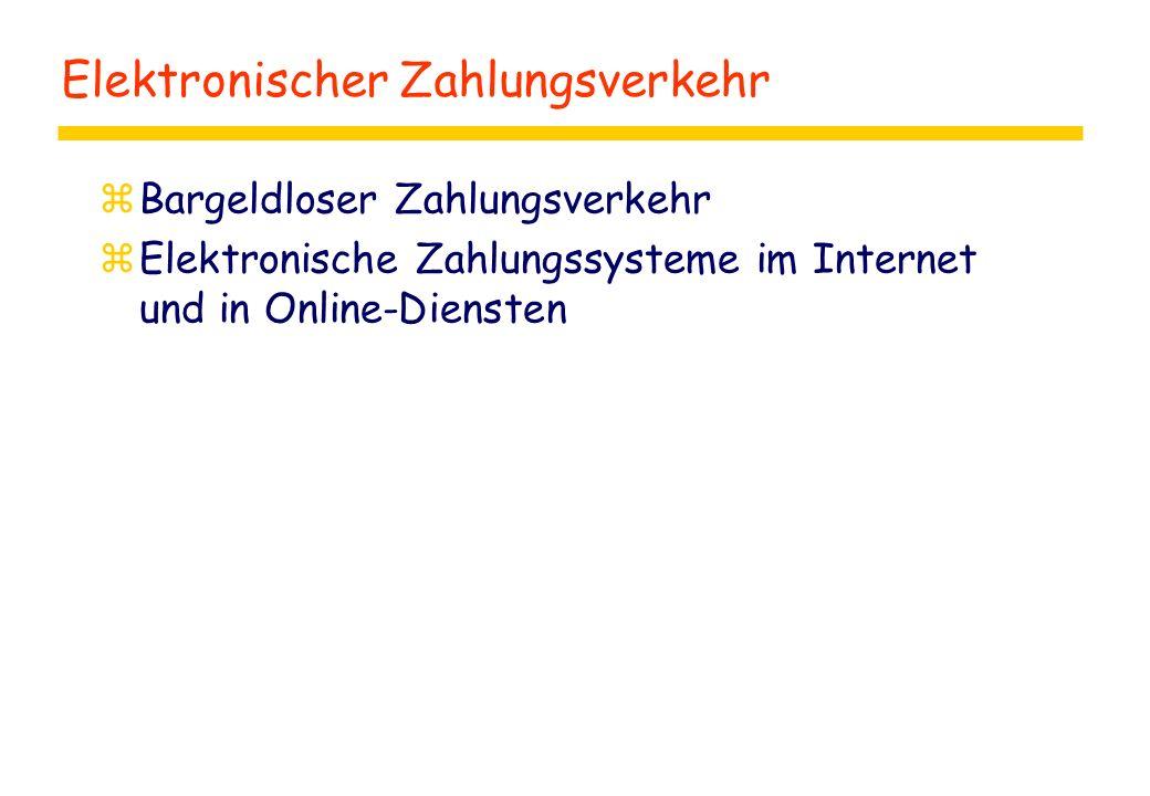 Elektronischer Zahlungsverkehr zBargeldloser Zahlungsverkehr zElektronische Zahlungssysteme im Internet und in Online-Diensten