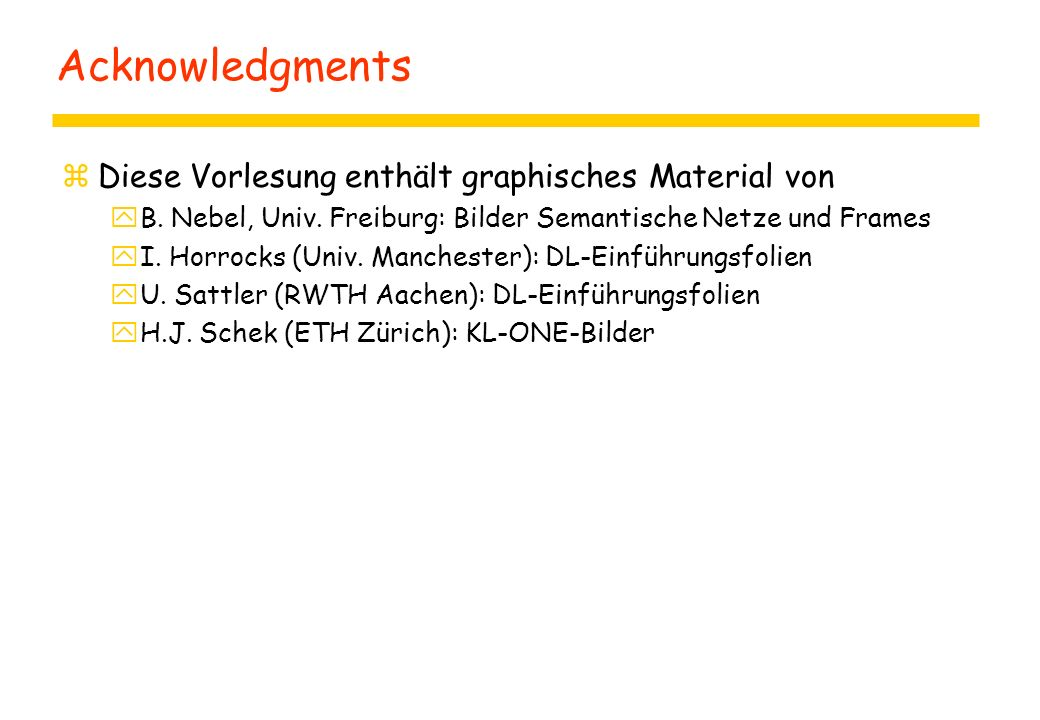 Acknowledgments zDiese Vorlesung enthält graphisches Material von yB.