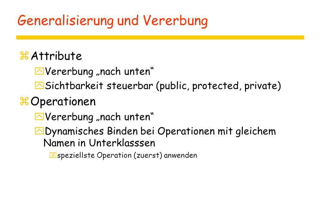 """Generalisierung und Vererbung zAttribute yVererbung """"nach unten"""" ySichtbarkeit steuerbar (public, protected, private) zOperationen yVererbung """"nach un"""