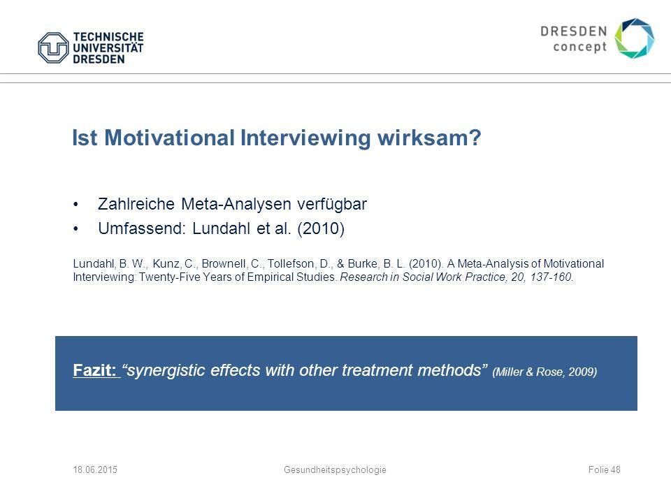 Ist Motivational Interviewing wirksam.Zahlreiche Meta-Analysen verfügbar Umfassend: Lundahl et al.