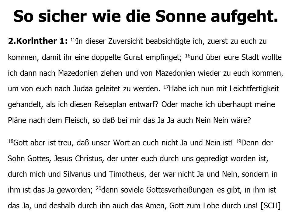 2.Gottes Treue sichert Paulus Treue.