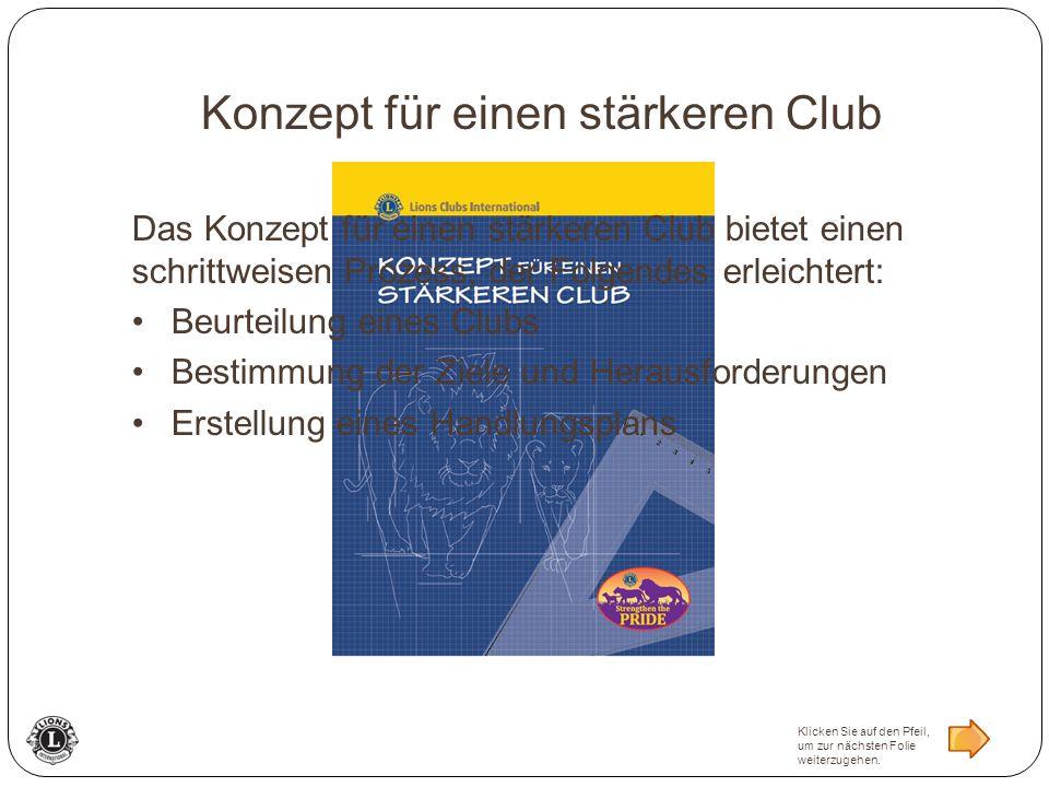 Konzept für einen stärkeren Club Das Konzept für einen stärkeren Club bietet einen schrittweisen Prozess, der Folgendes erleichtert: Beurteilung eines Clubs Bestimmung der Ziele und Herausforderungen Erstellung eines Handlungsplans Klicken Sie auf den Pfeil, um zur nächsten Folie weiterzugehen.