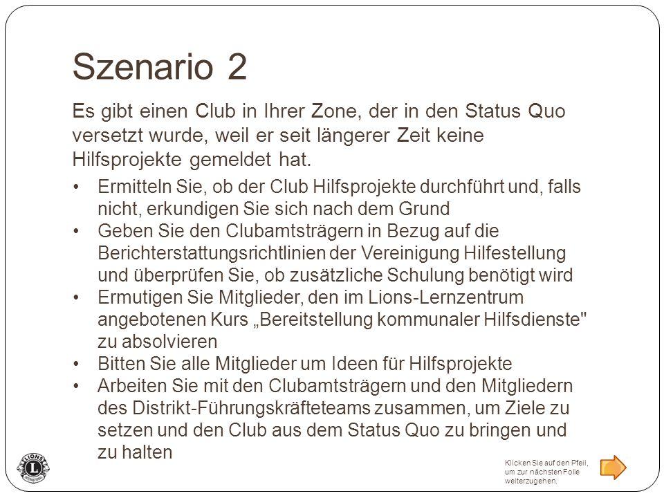 Es gibt einen Club in Ihrer Zone, der in den Status Quo versetzt wurde, weil er seit längerer Zeit keine Hilfsprojekte gemeldet hat. Ermitteln Sie, ob