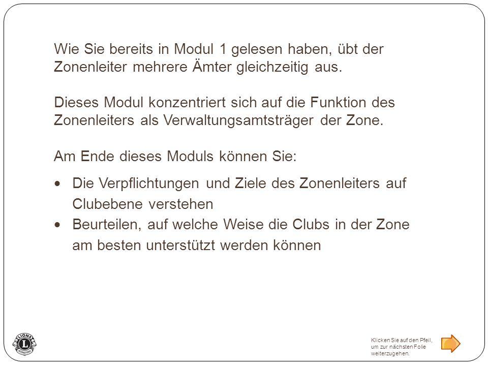 Als Zonenleiter wird von Ihnen erwartet, dass Sie die Clubs in der Zone häufiger als einmal im Jahr besuchen.