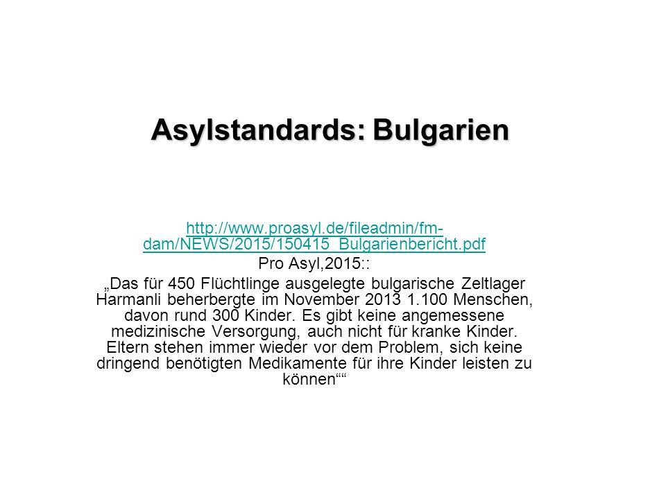 """http://www.proasyl.de/fileadmin/fm- dam/NEWS/2015/150415_Bulgarienbericht.pdf Pro Asyl,2015:: """"Das für 450 Flüchtlinge ausgelegte bulgarische Zeltlager Harmanli beherbergte im November 2013 1.100 Menschen, davon rund 300 Kinder."""