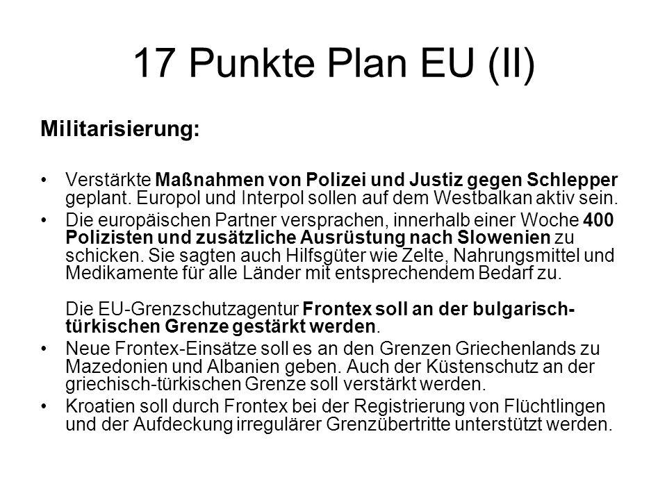 17 Punkte Plan EU (II) Militarisierung: Verstärkte Maßnahmen von Polizei und Justiz gegen Schlepper geplant.