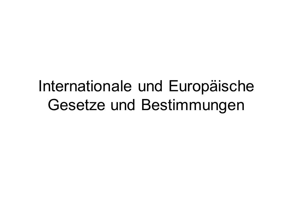 Internationale und Europäische Gesetze und Bestimmungen