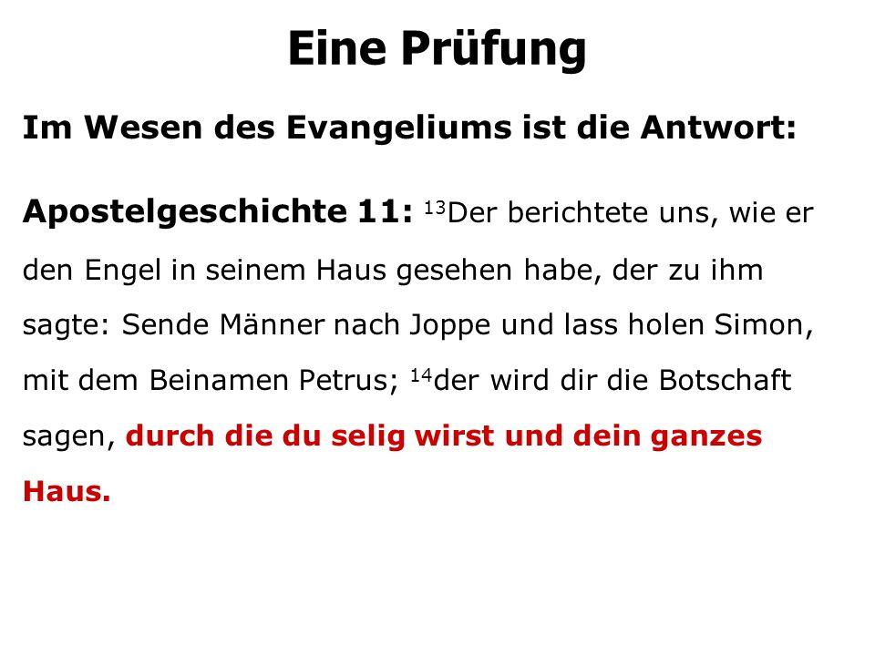 Eine Prüfung Im Wesen des Evangeliums ist die Antwort: Apostelgeschichte 11: 13 Der berichtete uns, wie er den Engel in seinem Haus gesehen habe, der