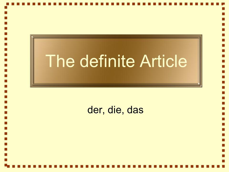 The definite Article der, die, das