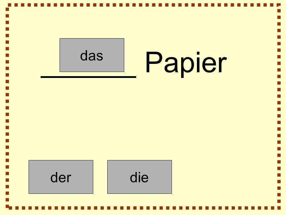 derdie das ______ Papier