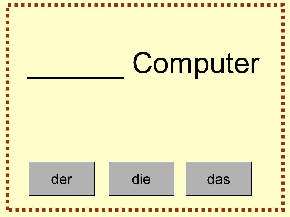 derdiedas ______ Computer
