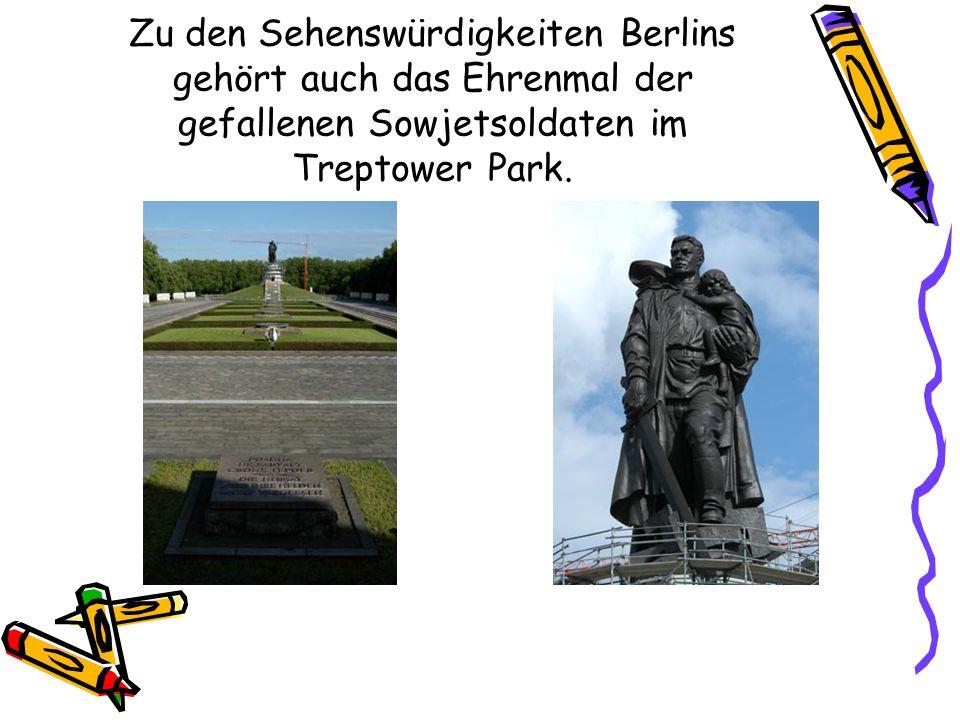 Zu den Sehenswürdigkeiten Berlins gehört auch das Ehrenmal der gefallenen Sowjetsoldaten im Treptower Park.