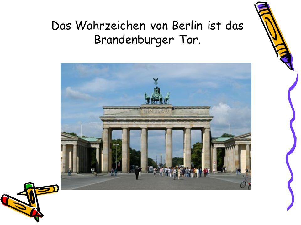 Das Wahrzeichen von Berlin ist das Brandenburger Tor.