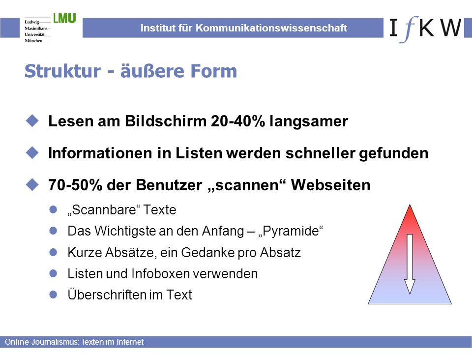 Institut für Kommunikationswissenschaft Online-Journalismus: Texten im Internet Struktur - äußere Form  Hypertext – Nichts für Laien, Nichts zum Lernen  Scrollen vs.