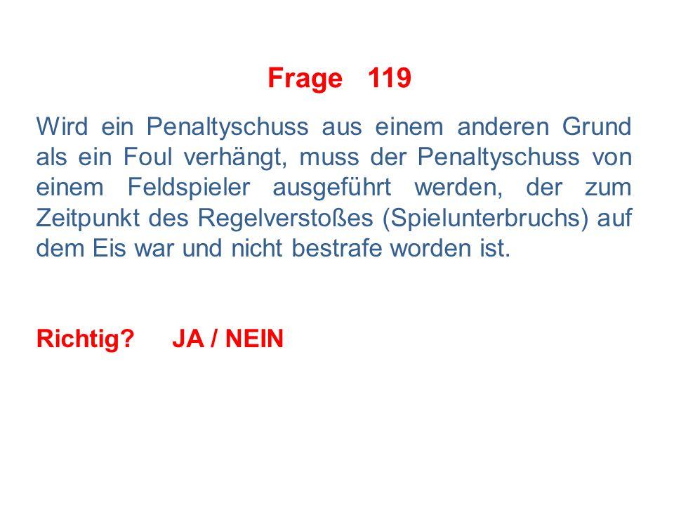 Frage 118 Team A befindet sich aufgrund einer Kleinen Strafe in einer 4-gegen-5-Unterzahl.