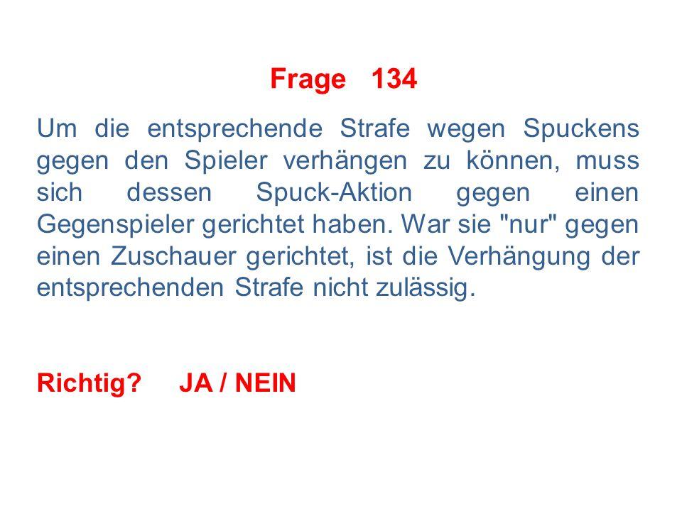 Frage 133 Der Spieler trägt grundsätzlich die Verantwortung für seinen Stock.