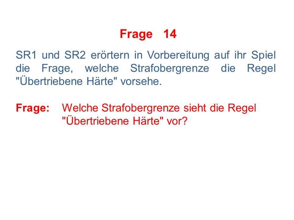 Frage 13 Das Blatt des Torhüterstockes ist gebrochen.