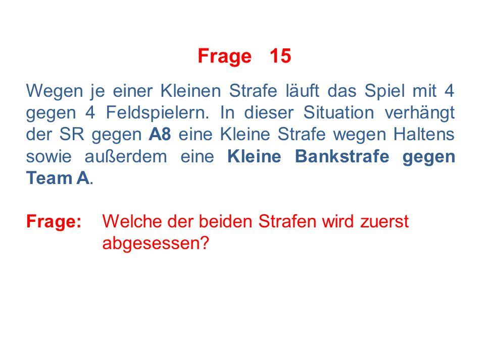 Frage 14 SR1 und SR2 erörtern in Vorbereitung auf ihr Spiel die Frage, welche Strafobergrenze die Regel Übertriebene Härte vorsehe.