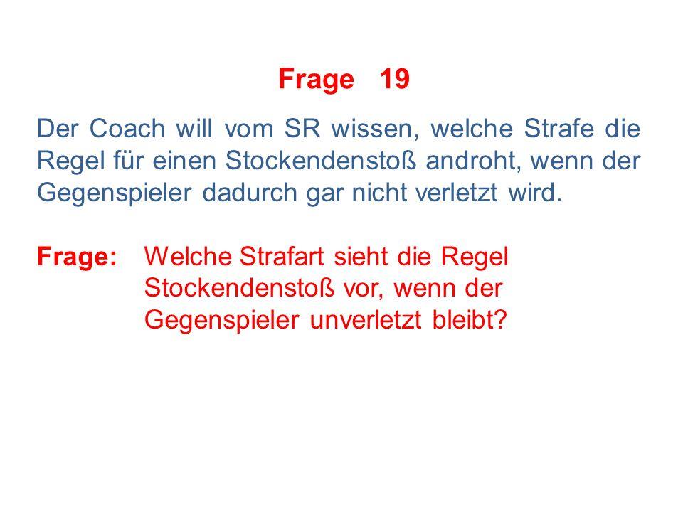 Frage 18 Der Coach fragt den SR, welche Strafobergrenze das IIHF-Regelbuch 2014 – 2018 für den Regelverstoß der Behinderung vorsehe.
