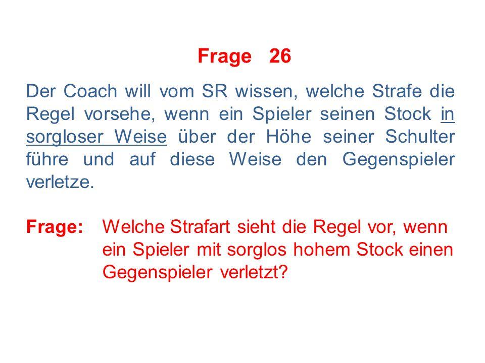 Frage 25 SR1 vertritt die Auffassung, dass nur dann auf Stockstich erkannt werden könne, wenn der Spieler bei seiner Stichbewegung den Stock in beiden Händen halte.