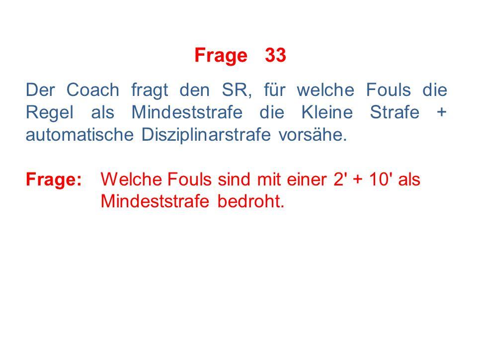 Frage 32 Team A spielt wegen einer Kleinen Strafe gegen A2 in 1-Mann-Unterzahl.