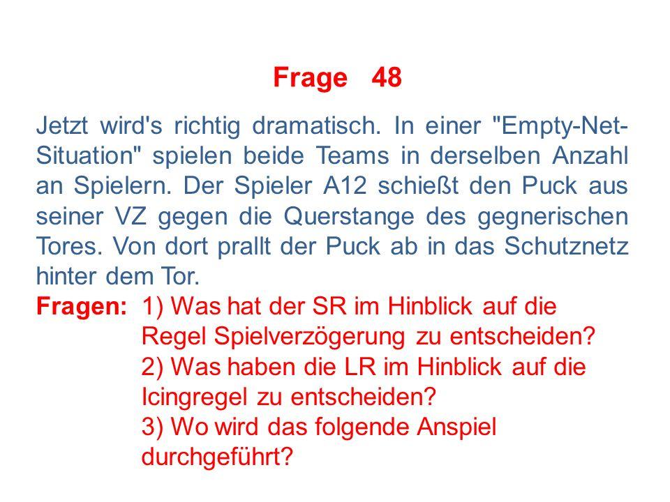 Frage 47 Die Spieloffiziellen erörtern die Frage, zu welcher Spielhälfte die Rote Mittellinie im Sinne der Icingregel gehört.