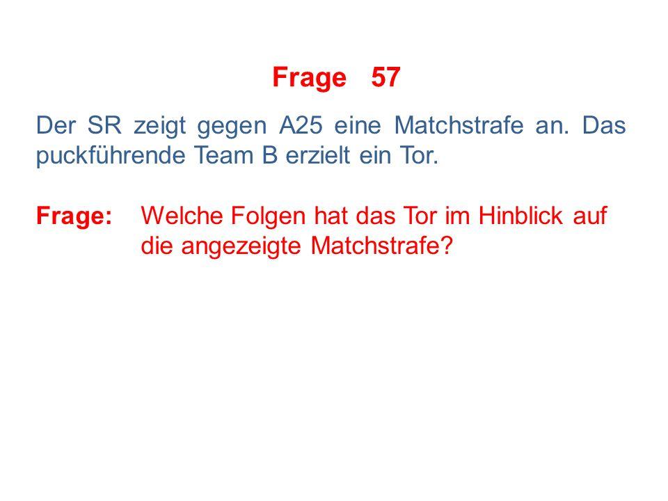 Frage 56 Der SR zeigt gegen A5 eine Große Strafe nebst automatischer SpD an.