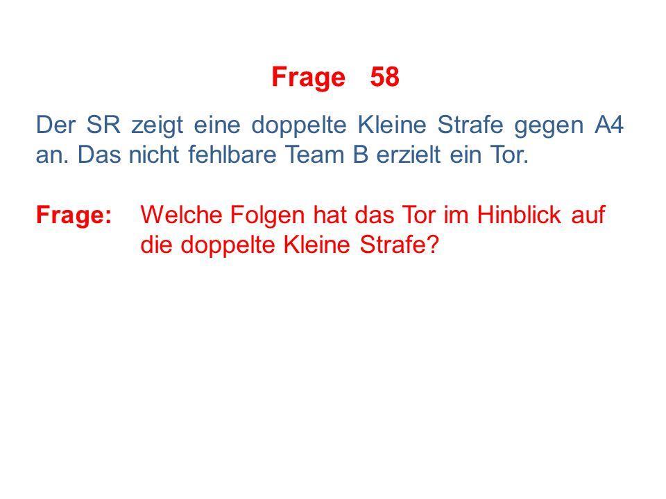 Frage 57 Der SR zeigt gegen A25 eine Matchstrafe an.