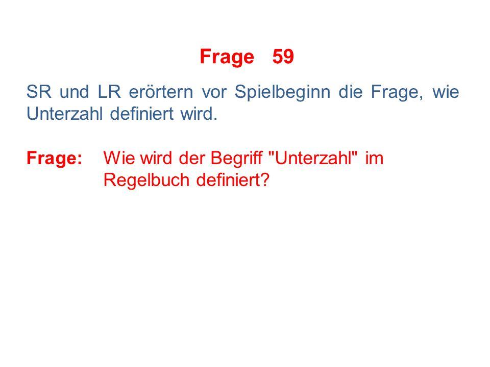 Frage 58 Der SR zeigt eine doppelte Kleine Strafe gegen A4 an.