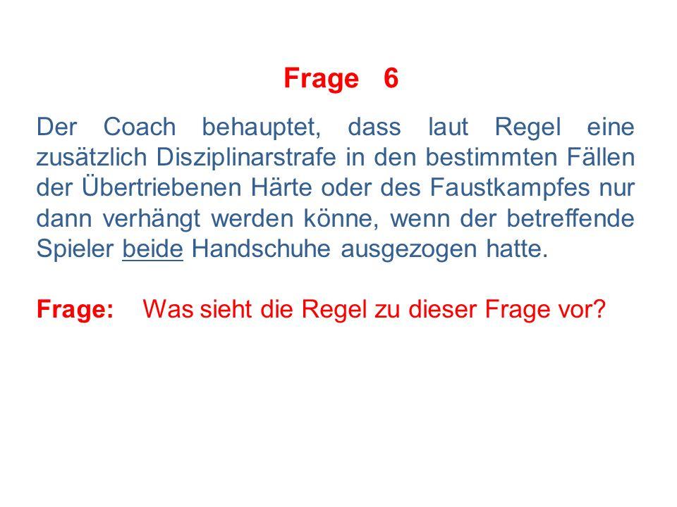 Frage 76 Für folgende Fouls sieht die Regel ausschließlich die Verhängung einer Matchstrafe vor: a)Spucken b)Beißen c)Kicken (Treten eines Gegenspielers)