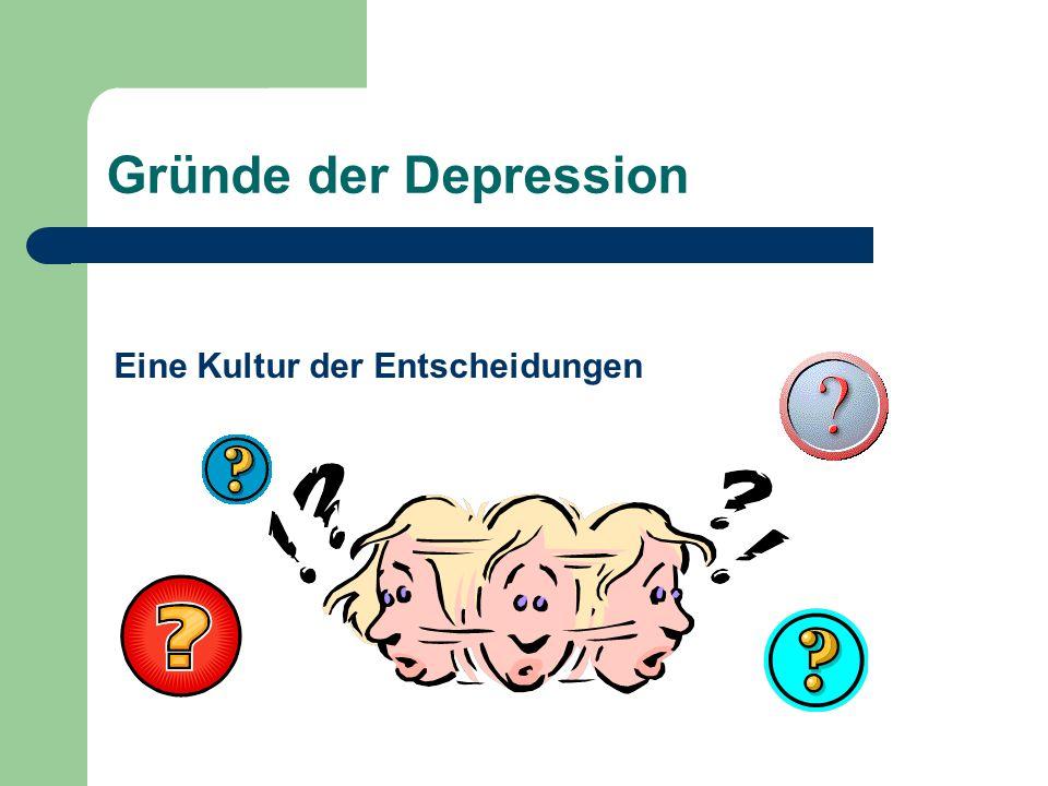 Gründe der Depression Eine Kultur der Entscheidungen