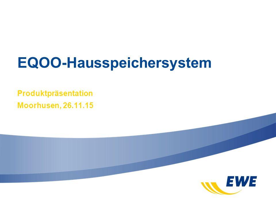 EQOO-Hausspeichersystem Produktpräsentation Moorhusen, 26.11.15