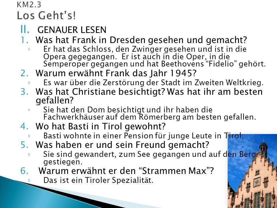 II. GENAUER LESEN 1.Was hat Frank in Dresden gesehen und gemacht.