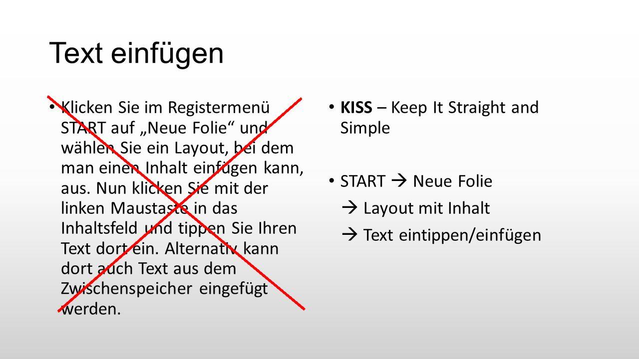 """Text einfügen Klicken Sie im Registermenü START auf """"Neue Folie und wählen Sie ein Layout, bei dem man einen Inhalt einfügen kann, aus."""