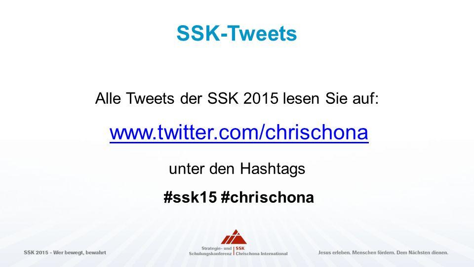 SSK-Tweets Alle Tweets der SSK 2015 lesen Sie auf: www.twitter.com/chrischona www.twitter.com/chrischona unter den Hashtags #ssk15 #chrischona
