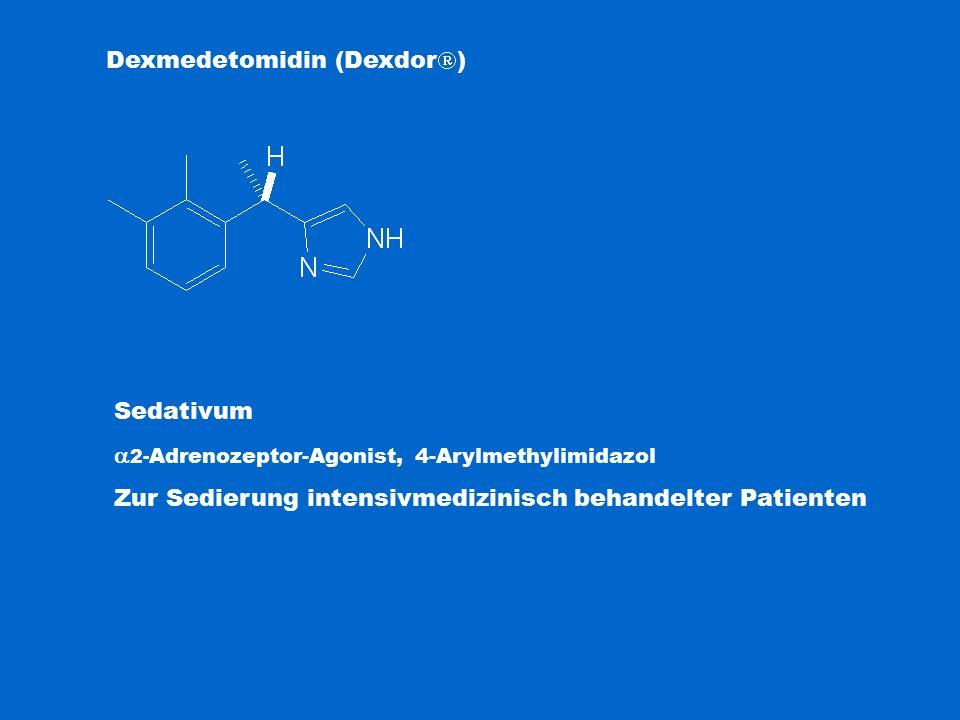 Dexmedetomidin (Dexdor  ) Sedativum  2- Adrenozeptor-Agonist, 4-Arylmethylimidazol Zur Sedierung intensivmedizinisch behandelter Patienten