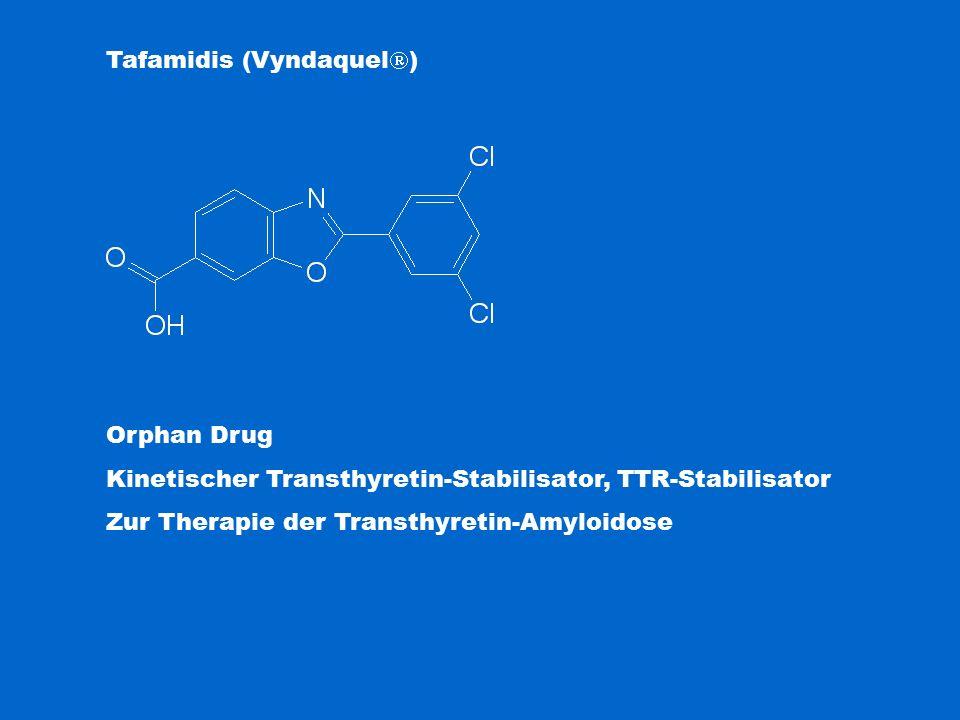 Tafamidis (Vyndaquel  ) Orphan Drug Kinetischer Transthyretin-Stabilisator, TTR-Stabilisator Zur Therapie der Transthyretin-Amyloidose