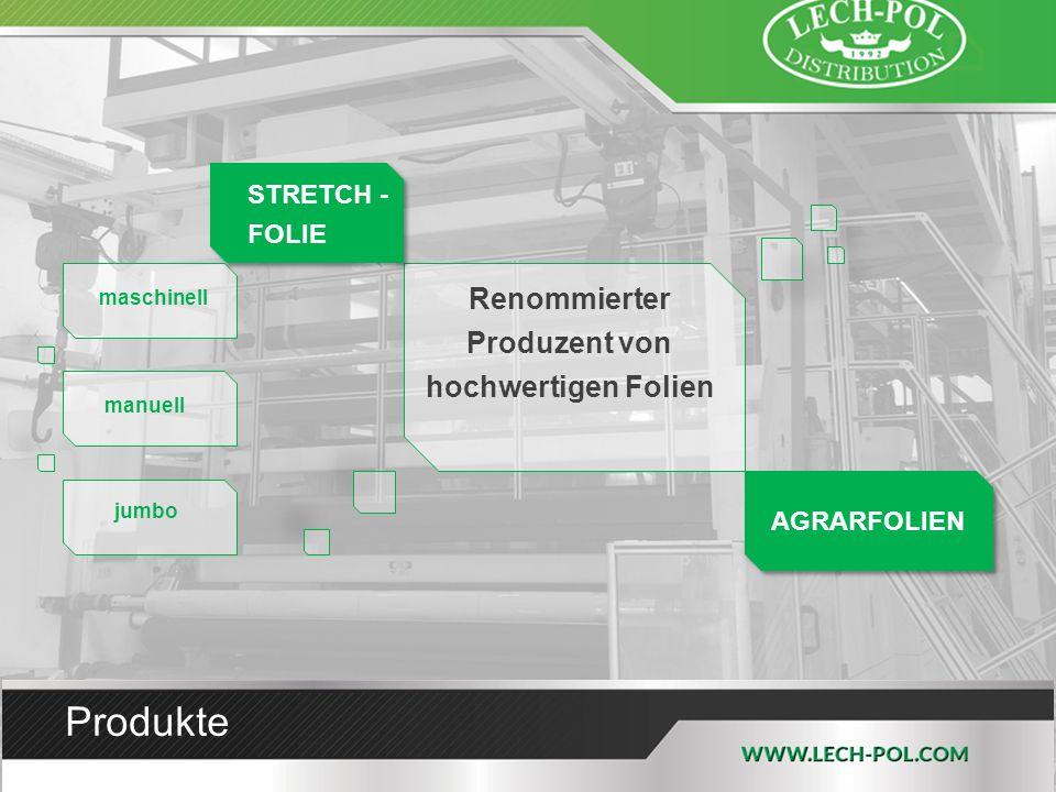 Produkte Renommierter Produzent von hochwertigen Folien maschinell STRETCH - FOLIE AGRARFOLIEN manuell jumbo