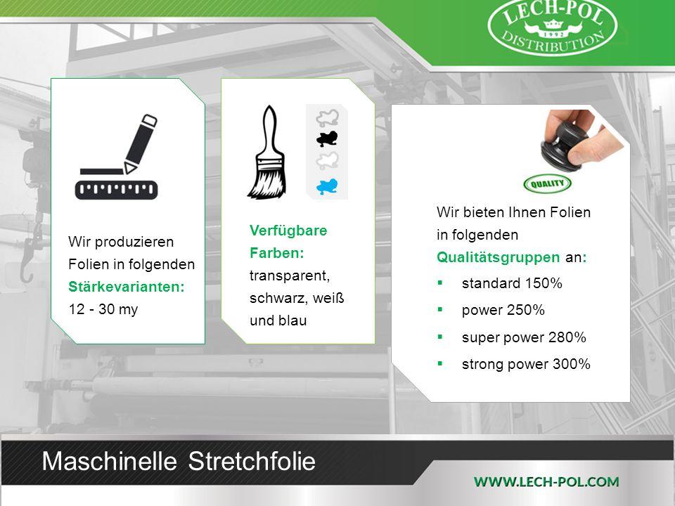 Wir bieten Ihnen Folien in folgenden Qualitätsgruppen an:  standard 150%  power 250%  super power 280%  strong power 300% Verfügbare Farben: trans