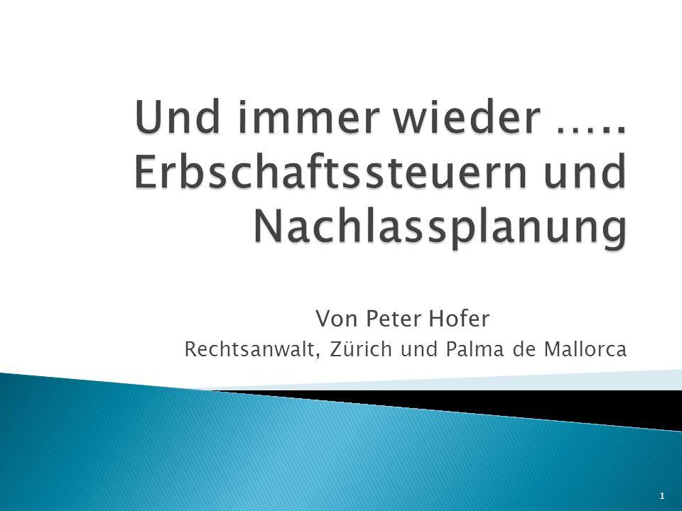 Von Peter Hofer Rechtsanwalt, Zürich und Palma de Mallorca 1