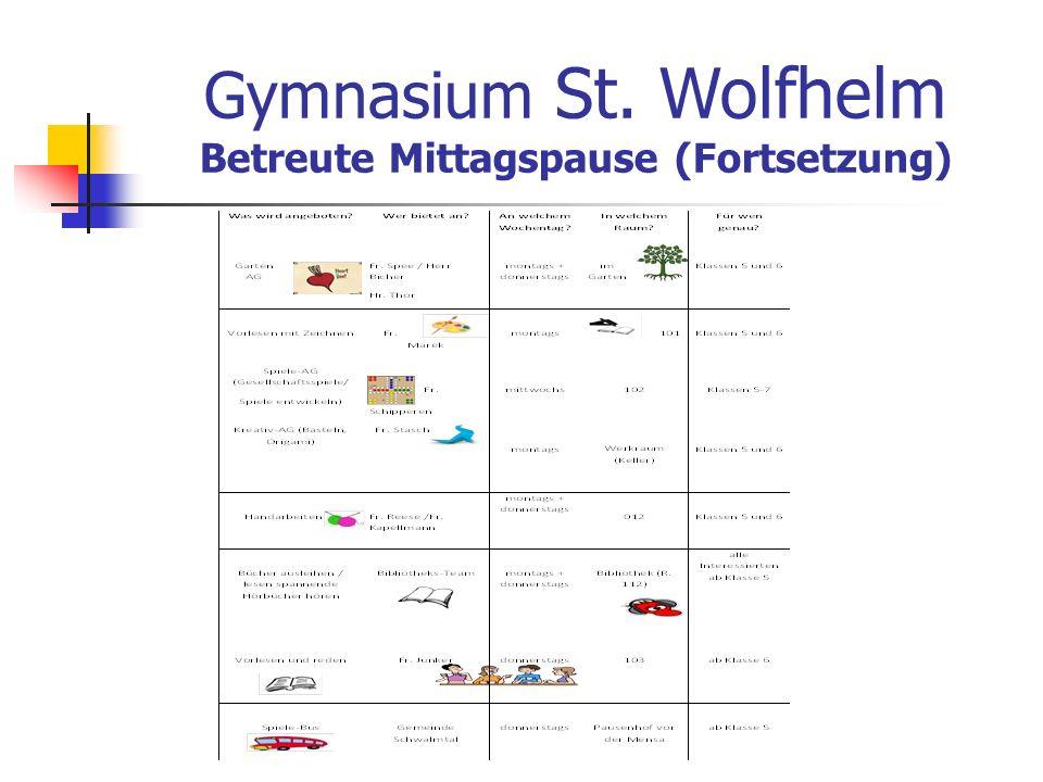 Gymnasium St. Wolfhelm Betreute Mittagspause (Fortsetzung)